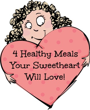 Four Heart Healthy Meals Your Sweetheart Will Love