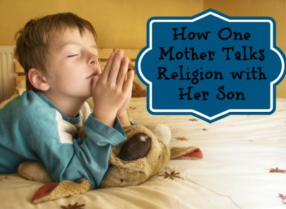 How One Mother Talks Religion with Her Son
