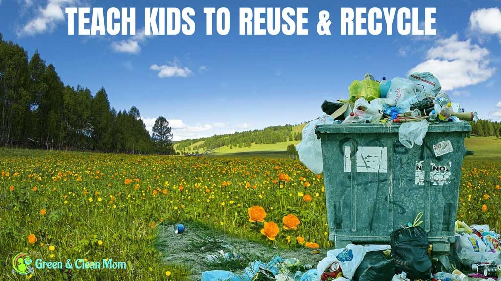 teach kids reuse recycle today