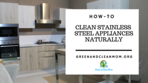 Green Clean Your Stainless Steel Appliances