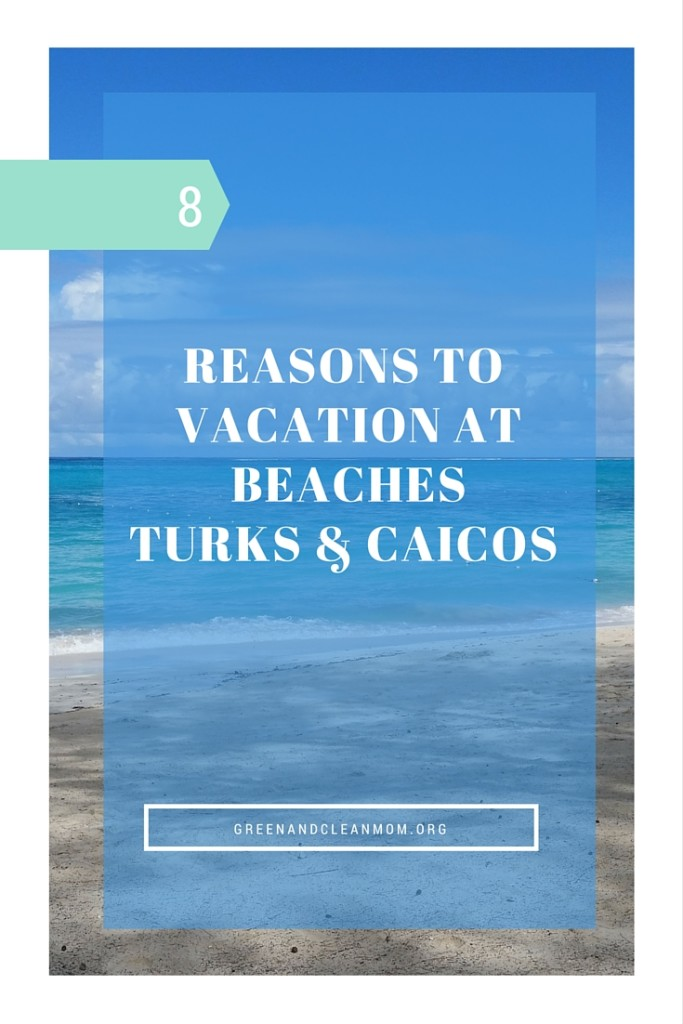 8 Reasons to Vacation at Beaches Turks & Caicos