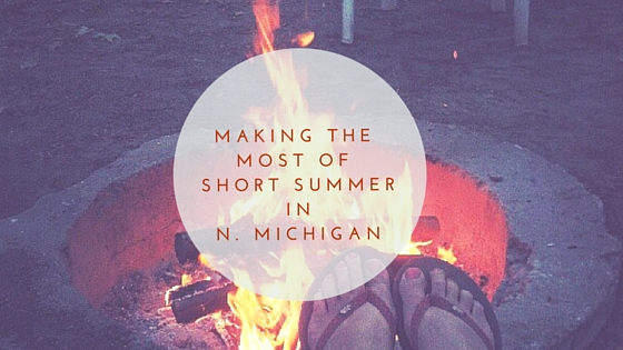 Making the Most of a Short Northern Michigan Summer