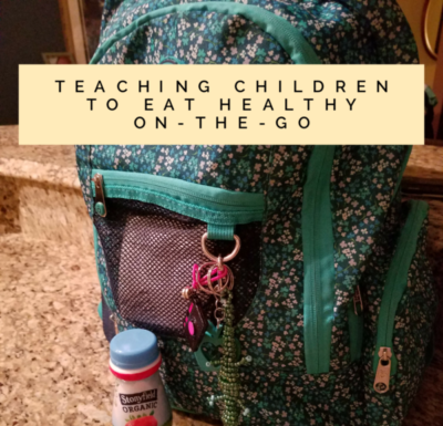 Teaching Children to Eat Healthy On-The-Go #MomLesson